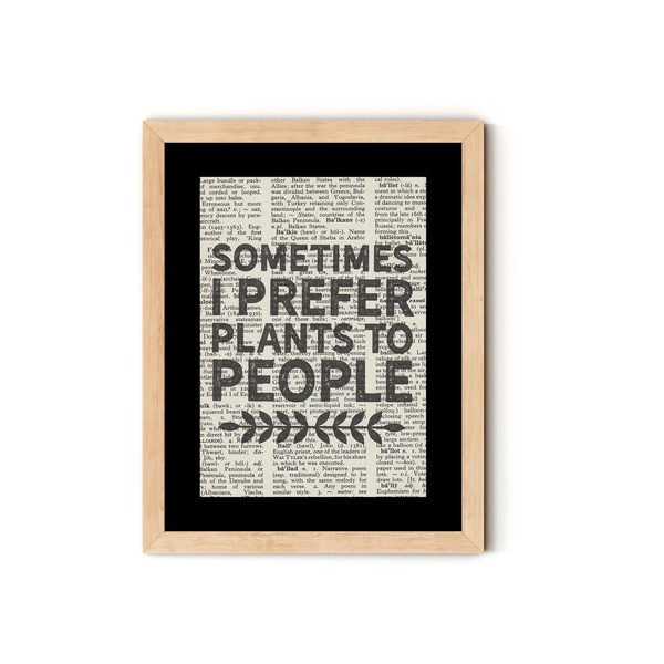 """Sometimes I Prefer Plants to People"" Dictionary Art Print With Mount"