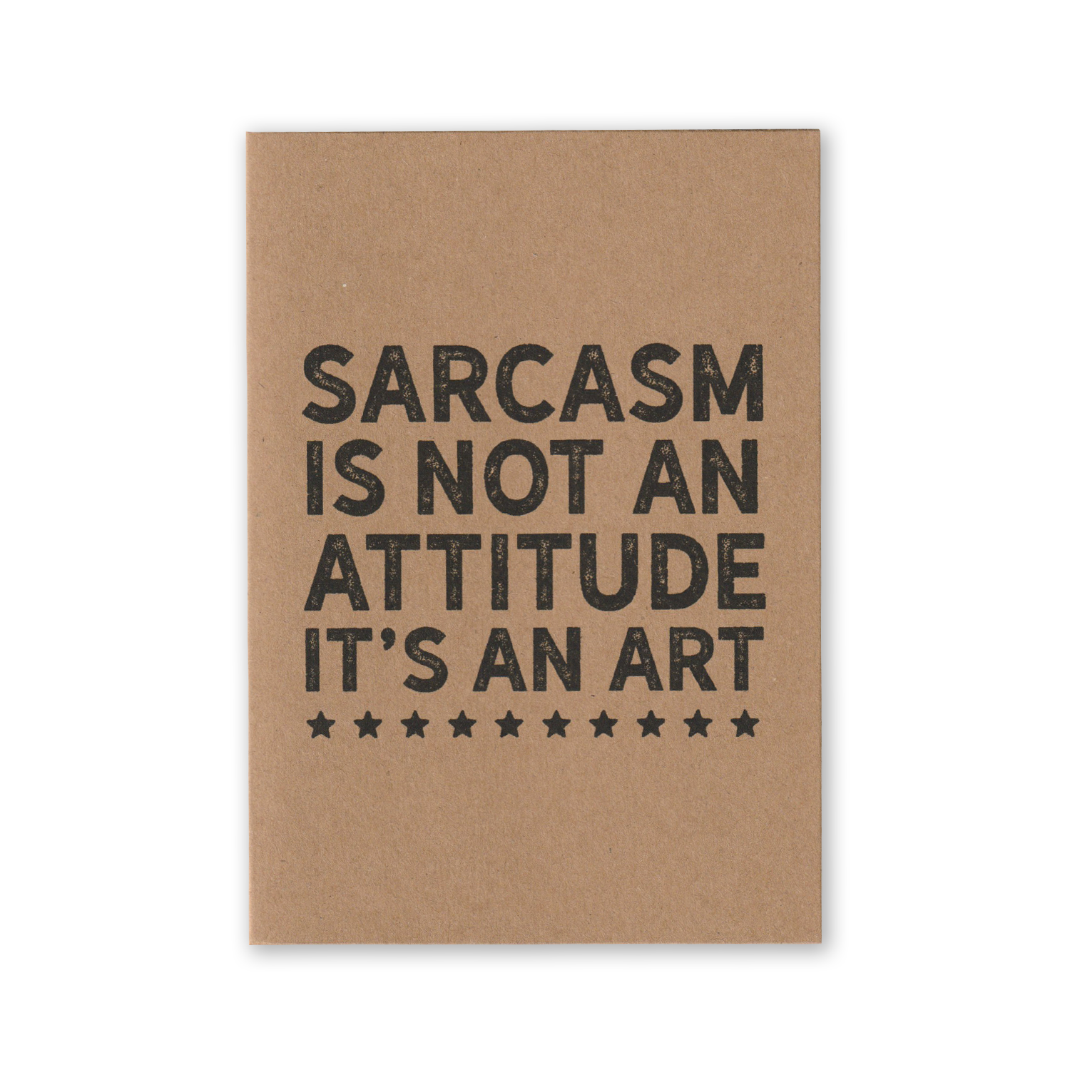 """Sarcasm is Not an Attitude it's an Art"" Kraft Recycled Greeting Card"