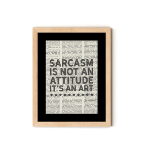 """Sarcasm is Not an Attitude it's an Art"" Dictionary Art Print With Mount"