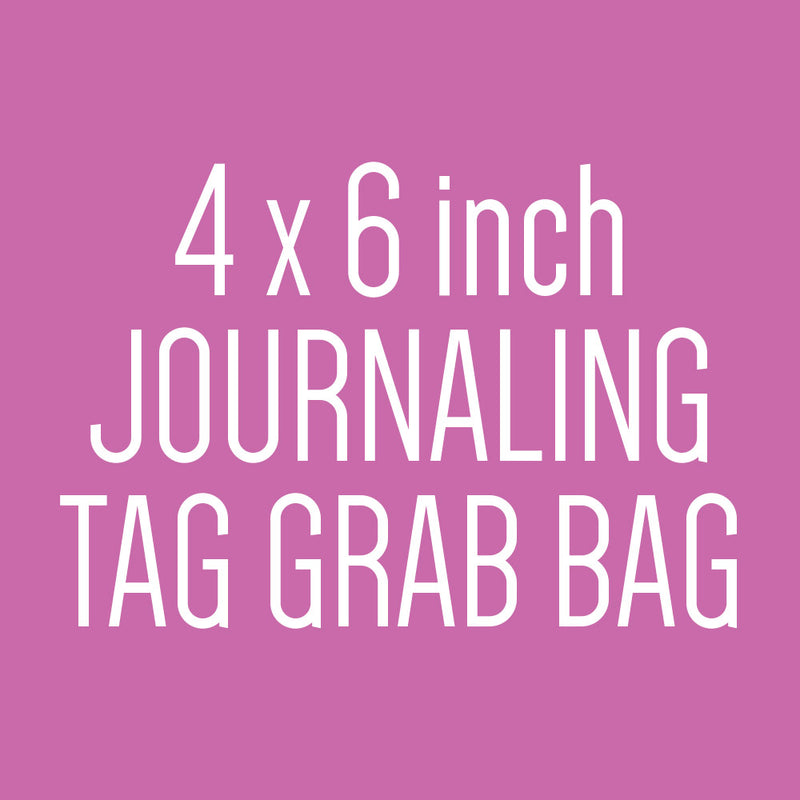 4 x 6 inch Journaling Tag Grab Bag