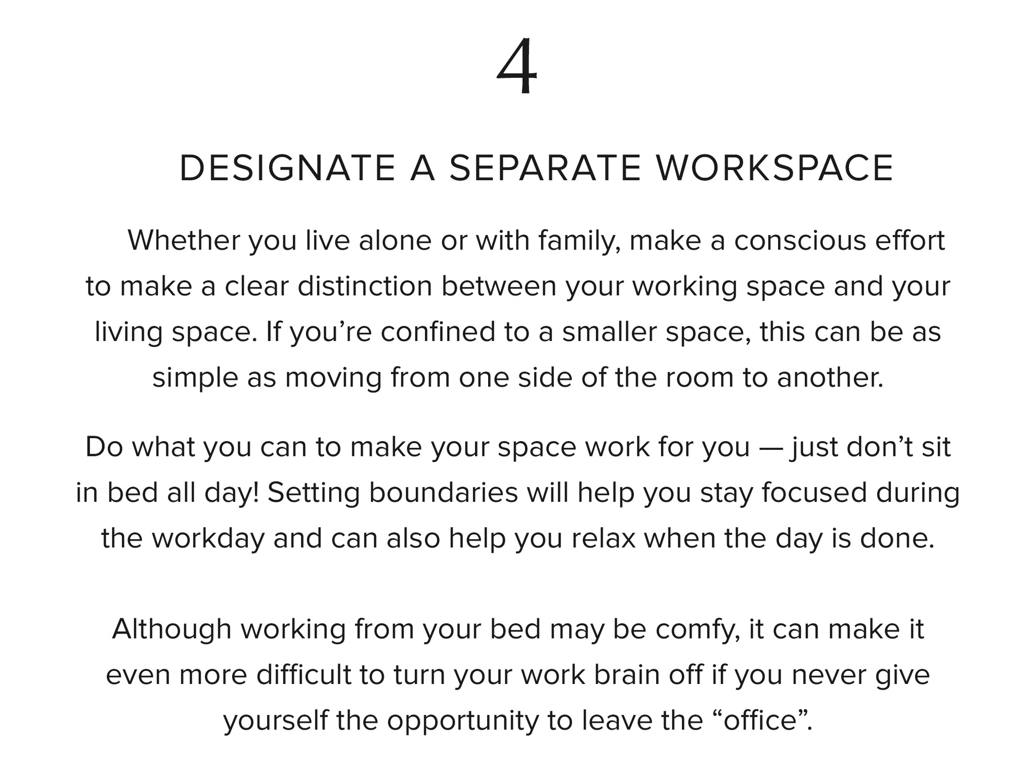 4. Designate a separate workspace