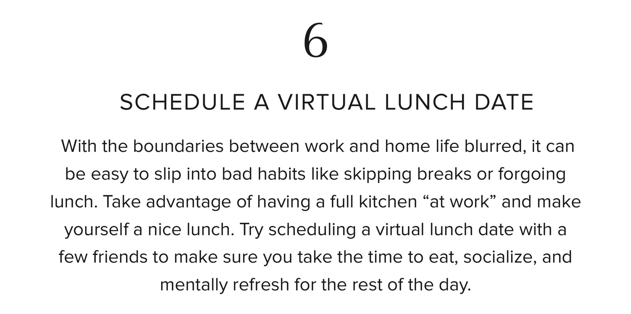 6. Schedule a virtual lunch date