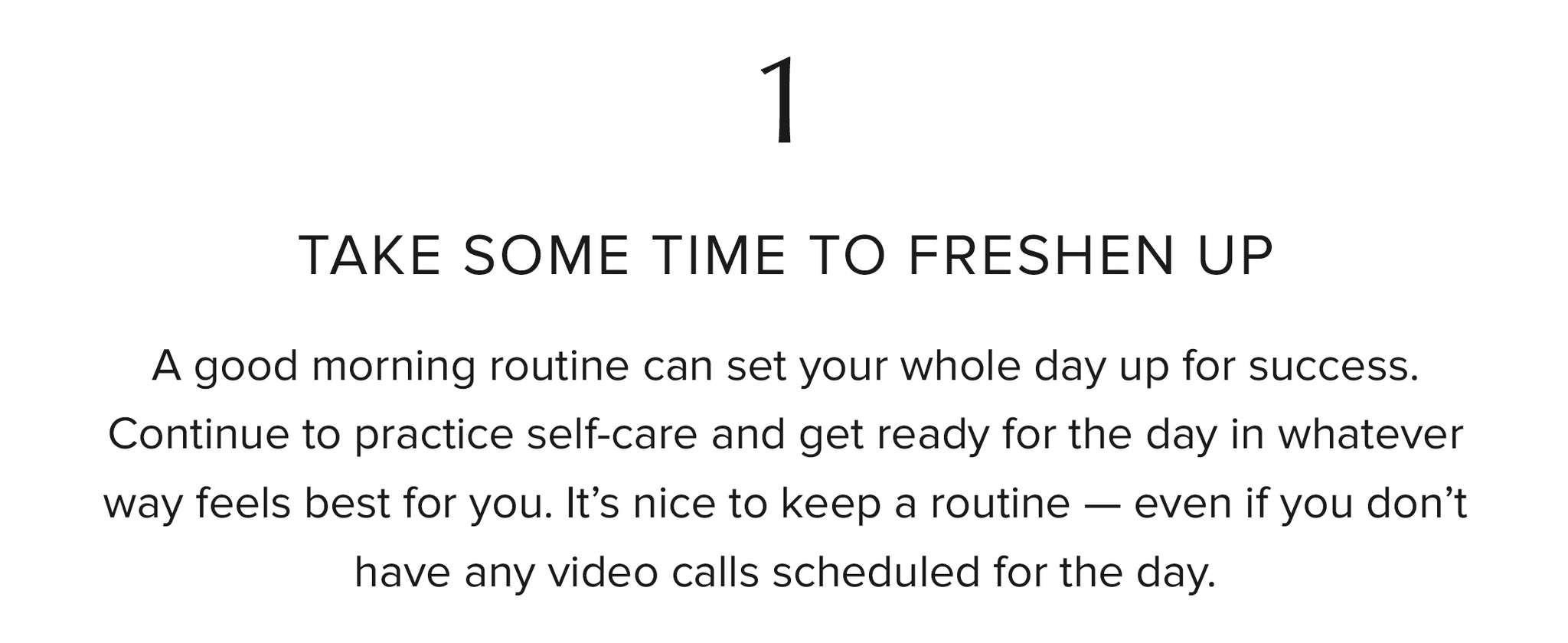 1. Take some time to freshen up