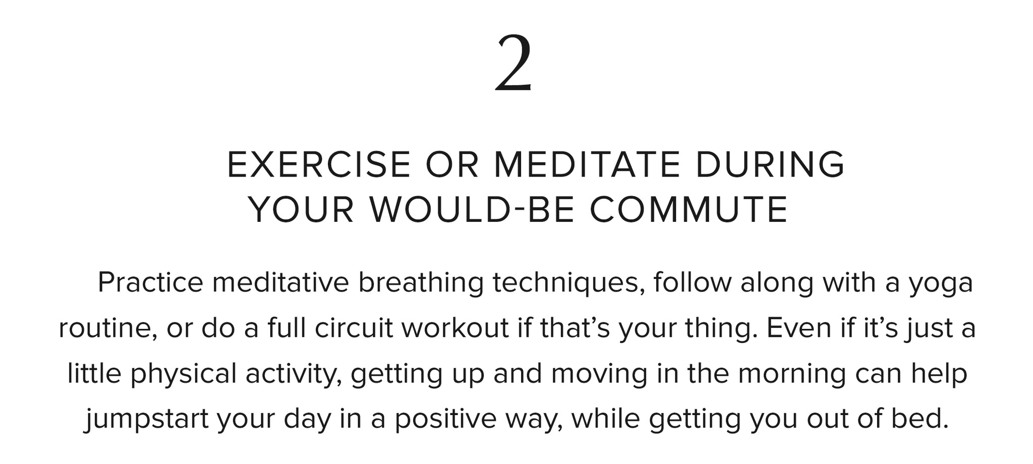 2. Exercise or meditate during your would-be commute