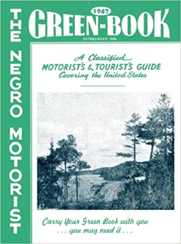 The 1947 Negro Motorist Green Book