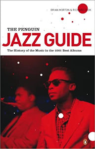 The Penguin Jazz Guide: The History of the Music in the 1001 Best Albums