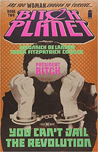 Bitch Planet Volume 2: President Bitch Paperback – Illustrated