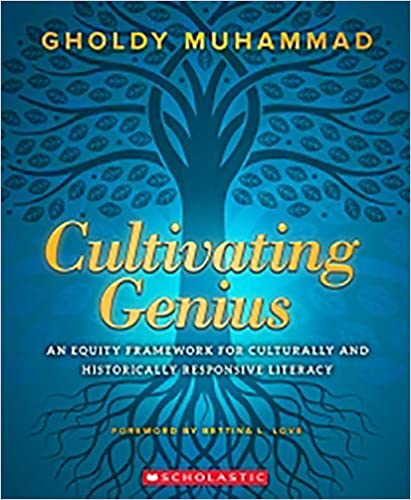 Cultivating Genius: An Equity Framework for Culturally and Historically Responsive Literacy
