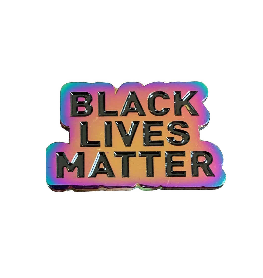 Black Lives Matter Pin - Iridescent Metal