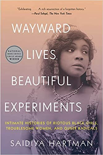 Wayward Lives, Beautiful Experiments: Intimate Histories of Social Upheaval (PB)