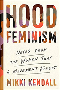 Hood Feminism: Notes From the Women That Feminism Forgot