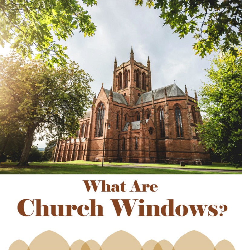 What Are Church Windows