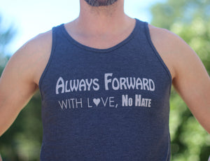 Always Forward With Love, No Hate Tank Top