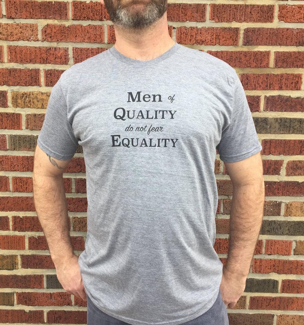 Men of Quality do not fear Equality Shirt