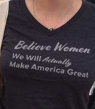 Load image into Gallery viewer, V-neck Believe Women We Will Actually Make America Great