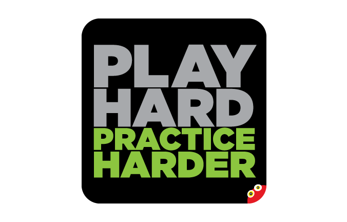 Play Hard Practice Harder