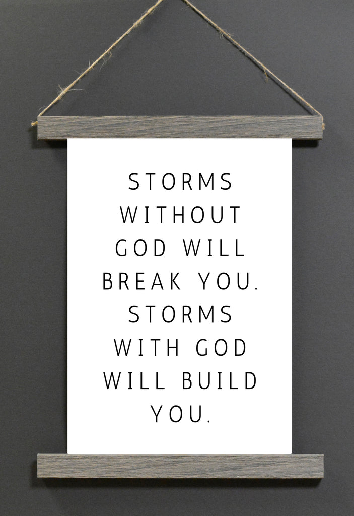 Storms Without God Will Break You