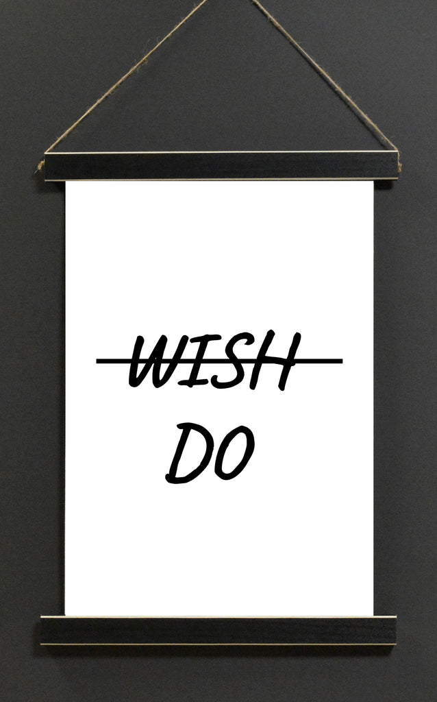 Wish then DO