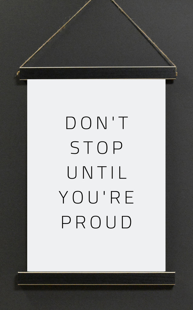 Dont Stop Until You're Proud