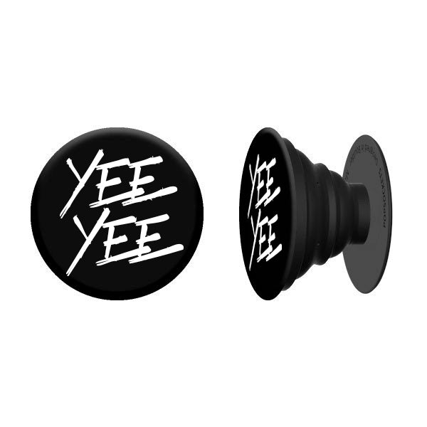 Yee Yee Pop Socket
