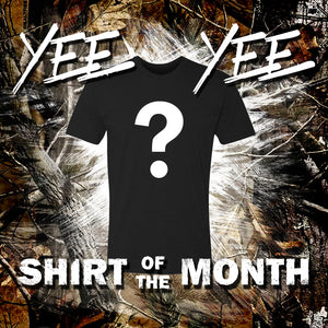 Yee Yee Shirt Of The Month Club