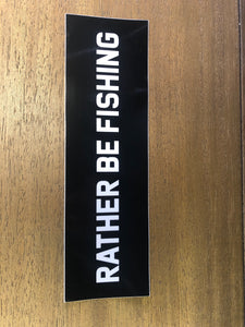 """Rather Be Fishing"" Bumper Sticker"