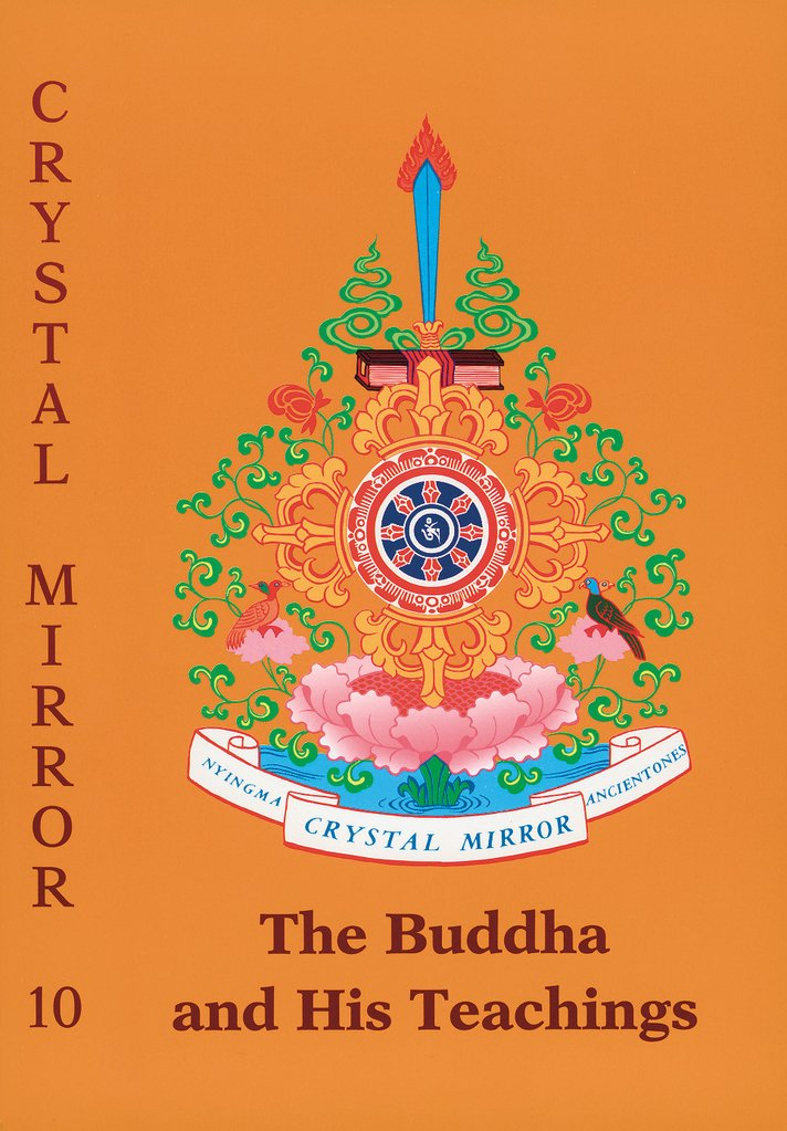 The Buddha and His Teachings -- Crystal Mirror Volume X