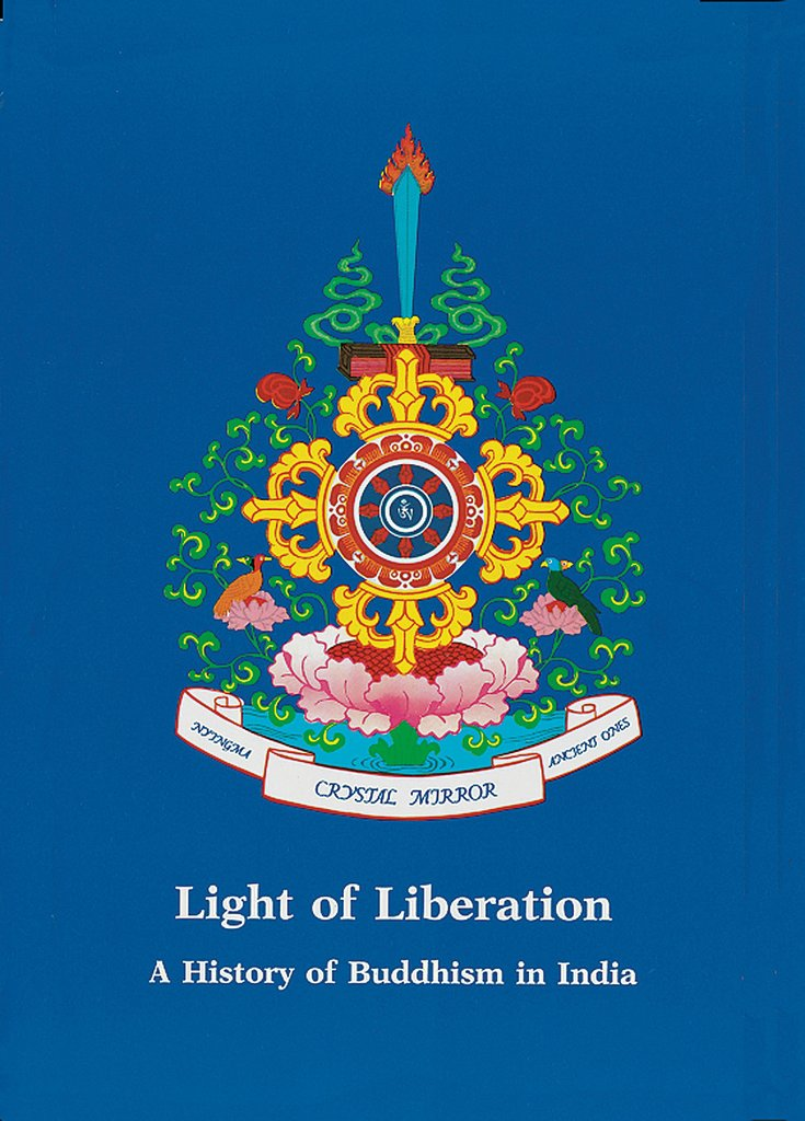 Light of Liberation -- A History of Buddhism in India -- Crystal Mirror Series Volume VII