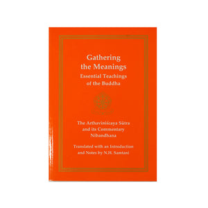 Gathering the Meanings -- Essential Teachings of the Buddha
