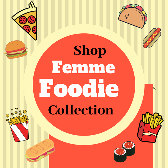 Femme Foodie Collection