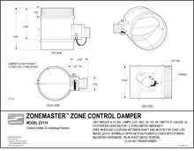 "Load image into Gallery viewer, ZoneMaster™ Motorized Damper - 10"" Normally Open - ZO110"