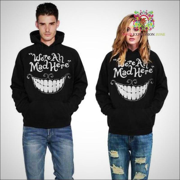 We're All Mad Here Hoody - Your Expression Zone