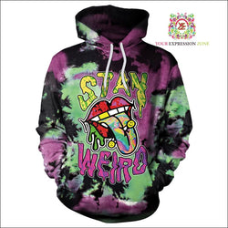 Stay Weird Tie Dye Hoody - Your Expression Zone