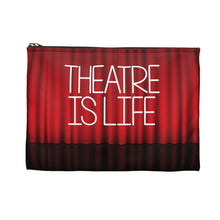 Load image into Gallery viewer, Theatre Is Life Accessory Pouch