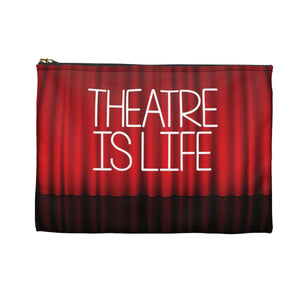 Theatre Is Life Accessory Pouch
