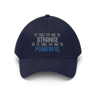 Strange/Powerful Unisex Twill Hat