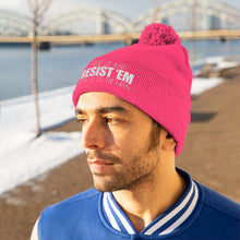 Load image into Gallery viewer, Resist 'Em Pom Beanie