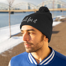 Load image into Gallery viewer, Wait For It Pom Pom Beanie