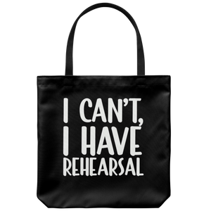 I Have Rehearsal Tote Bag