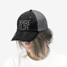 Load image into Gallery viewer, Theatre is Life Unisex Trucker Hat
