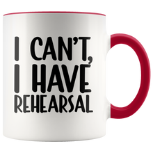 Load image into Gallery viewer, I Have Rehearsal 11oz Mug