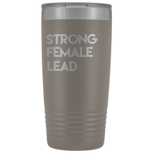 Load image into Gallery viewer, Strong Female Lead 20oz Tumbler