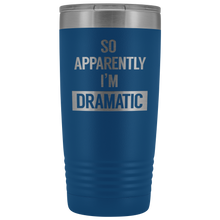 Load image into Gallery viewer, I'm Dramatic 20oz Tumbler