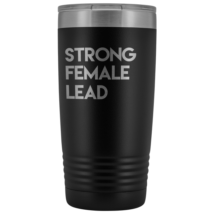 Strong Female Lead 20oz Tumbler