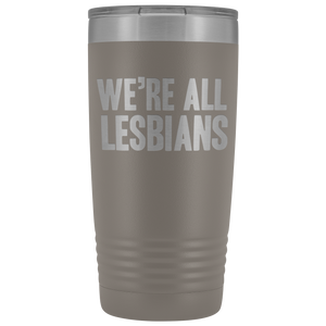 We're All Lesbians Tumbler