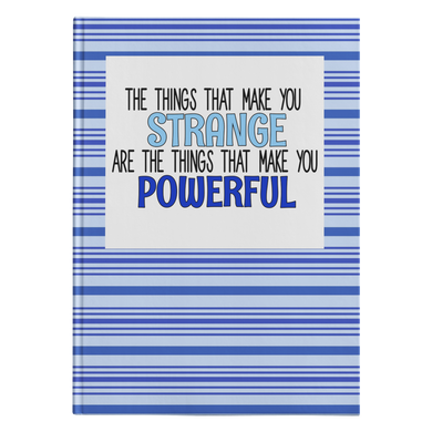 Strange/Powerful Hardcover Journal
