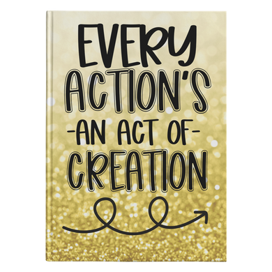 Every Action Gold Hardcover Journal
