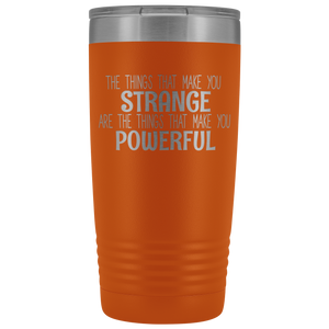 Strange/Powerful 20oz Tumbler