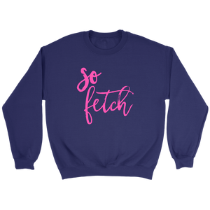 So Fetch Crewneck Sweatshirt