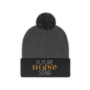 Future Broadway Star Pom Pom Beanie